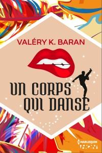 Un corps qui danse - Valéry K. Baran