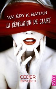 La révélation de Claire 3 Valéry K. Baran